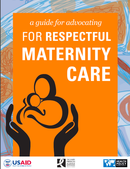 A guide for advocating for respectful maternity care