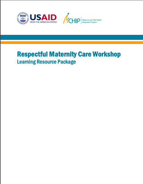 Respectful Maternity Care Workshop Learning Resource Package