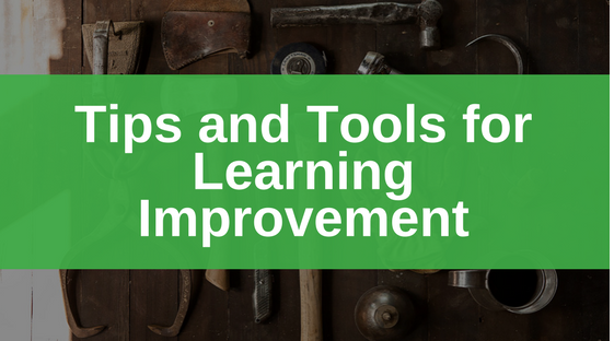 Tips and Tools for Improvement Series