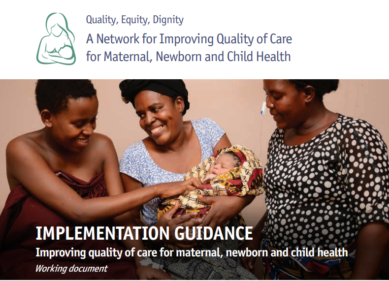 Implementation Guidance: Improving Quality of Care for Maternal, Newborn and Child Health (brief 6, working document)