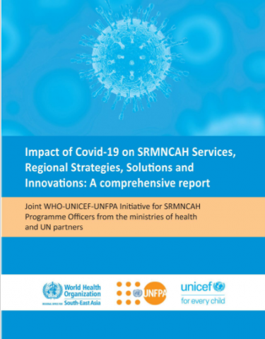 Impact of COVID-19 on SRMNCAH services,Regional strategies, Solutions and Innovations: A comprehensive report